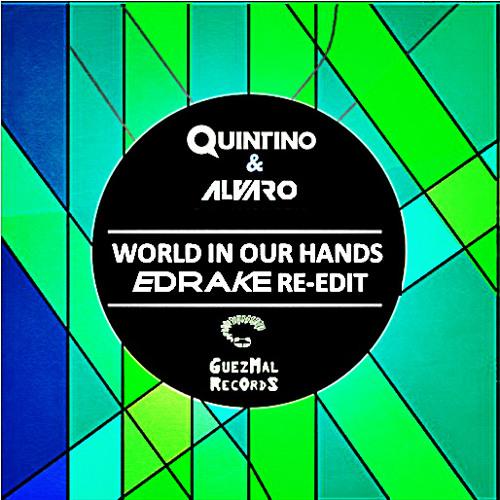 Quintino & Alvaro - World In Our Hands (EDRAKE Re-Edit)