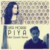 Rita Morar x Talal Qureshi - Piya (Official Remix)