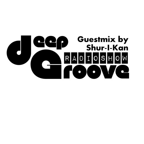 deepGroove Radio Show #200 - Guestmix by Shur-I-Kan