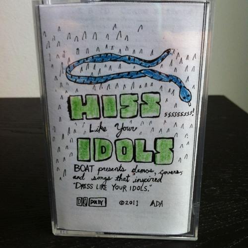 BOAT- Hiss Like Your Idols- Side A