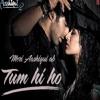 Tum Hi Ho (You Got It Bad Remix) Feat. Rekha Sawhney