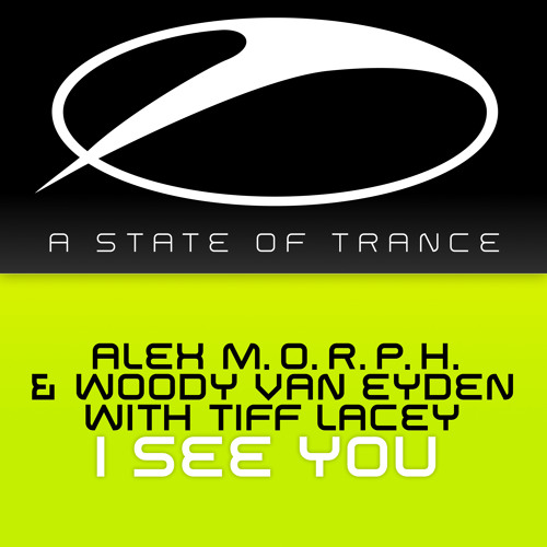 Alex M.O.R.P.H. & Woody van Eyden with Tiff Lacey - I See You  (Matt Bukovski Remix)