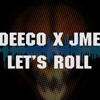 DEECO X JME - LET'S ROLL