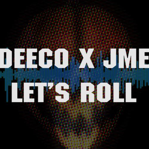DEECO X JME - LET'S ROLL
