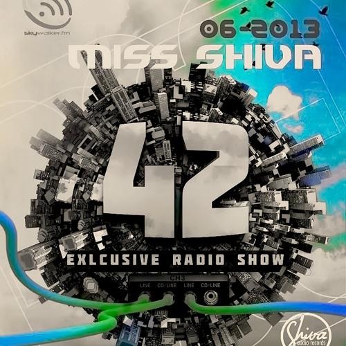 Miss Shiva @ 42 Exclusive Radio Show On Skywalker-fm.com * 06 / 2013
