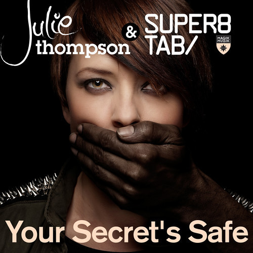 Your Secret's Safe by Super8 & Tab with Julie Thompson