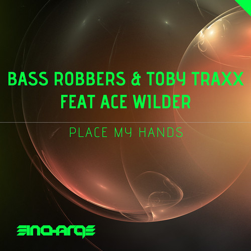 Bass Robbers & Toby Traxx ft. Ace Wilder - Place My Hands (OUT NOW) [Be Yourself Music]