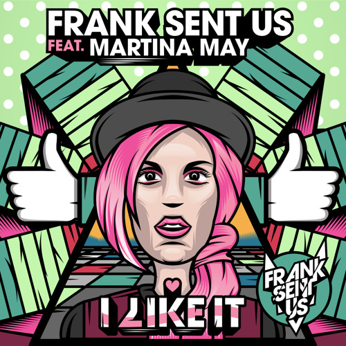 Frank Sent Us - I Like It feat Martina May