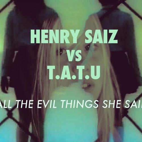 """Henry Saiz vs T.A.T.U. """"All the Evil Things She Said"""""""