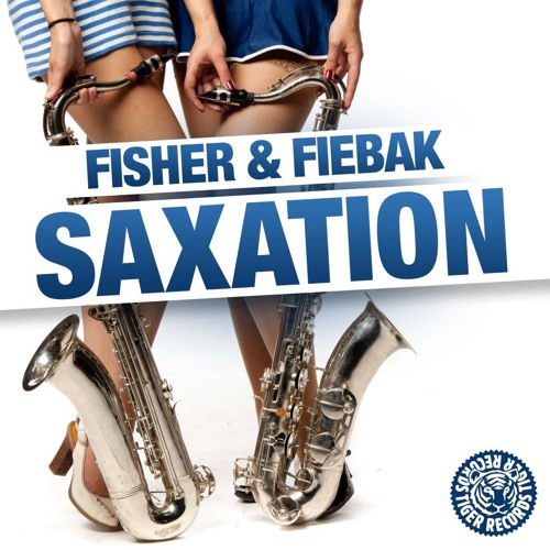 Fisher & Fiebak - Saxation (Jerome Robins Epic Sax Guy Mix) - TIGER RECORDS