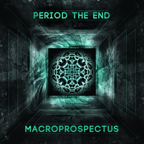 "Period The End - ""Macroprospectus"" - Album Revue"