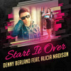 Denny Berland feat. Alicia Madison - Start It Over (Club Mix)