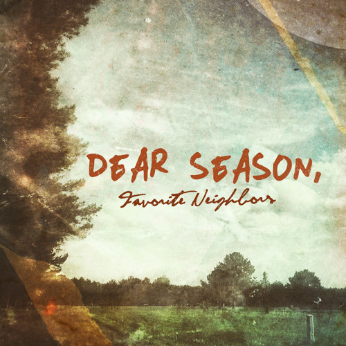 Favorite Neighbors - Dear Season,