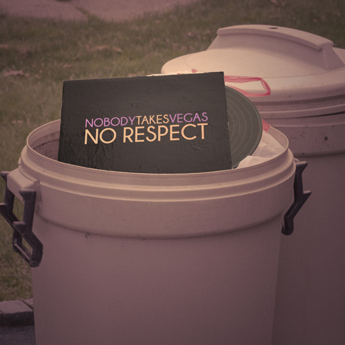 Nobody Takes Vegas - No Respect [Alternative]