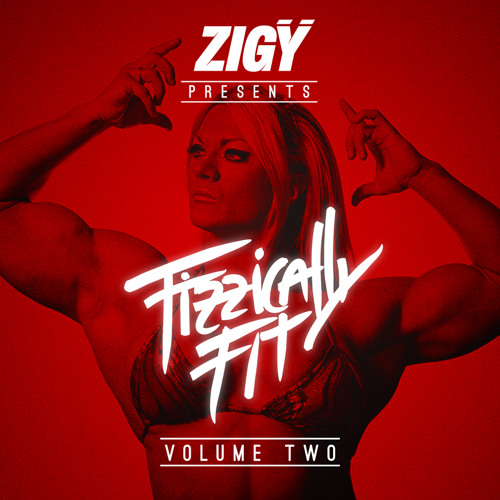 ZIGŸ - FIZZICALLY FIT - VOLUME TWO {Trap Mix // Free Download}