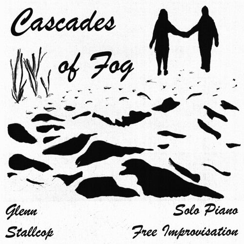 """""""Cascades of Fog"""" - 1. Which Leave Us Alone"""