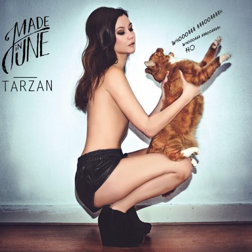 Made in June - Tarzan (Original)
