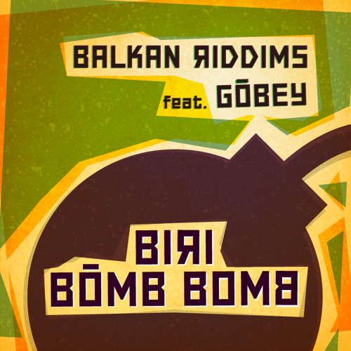 Biri Bomb Bomb feat. Gobey (Free/NameyourPrice D/L)