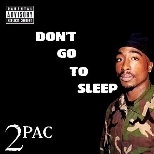 2Pac, OUTLAWZ - Don't Go 2 Sleep (Don't Fall Asleep) (Original Version)
