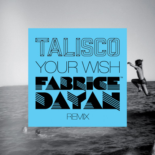 Talisco - Your Wish (Fabrice Dayan Remix) [INSTRUMENTAL EDIT]