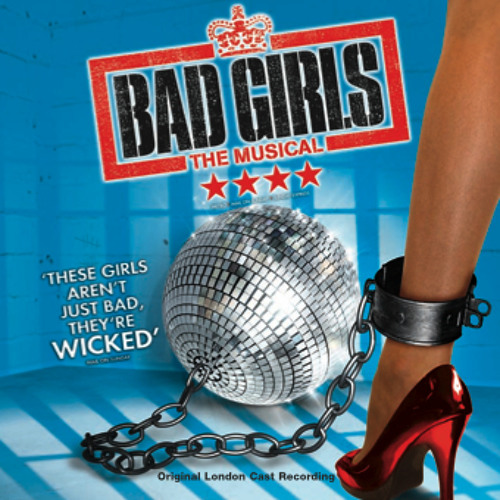 Bad Girls The Musical - Original London Cast Recording by