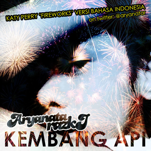 KEMBANG API - Fireworks versi bahasa Indonesia  requested by Ruri