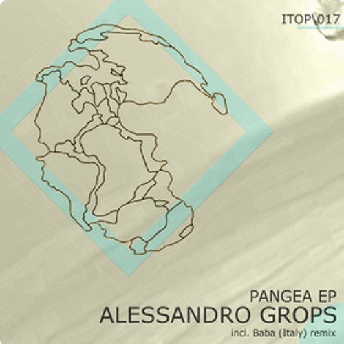 Alessandro Grops - Pangea (Baba (Italy) Remix) [ITOP017 - 03] Cut