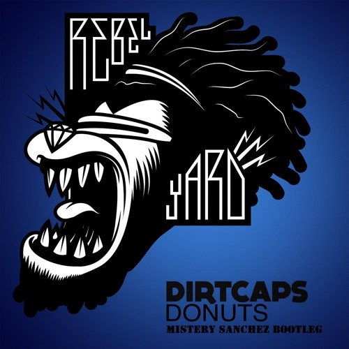 Dirtcaps - Donuts (Mistery Sanchez Bootleg) *FREE DOWNLOAD*