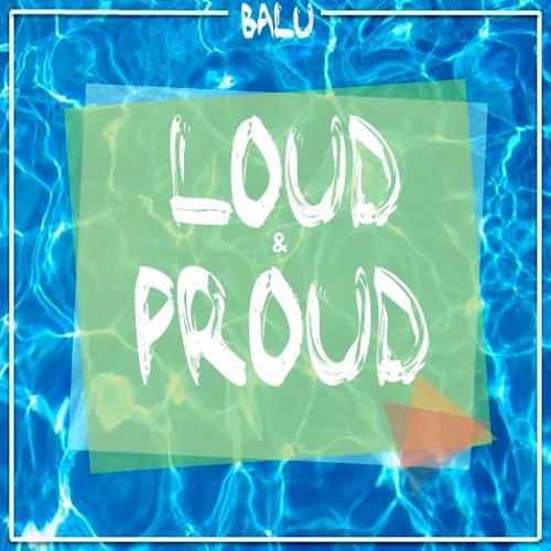 BALU - LOUD & PROUD [CALELLA MIX]