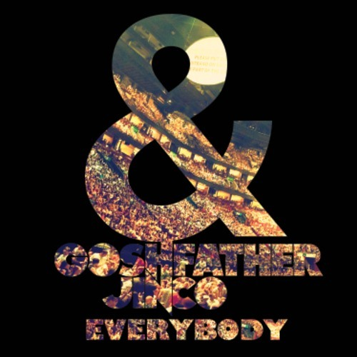 Everybody by Goshfather & Jinco