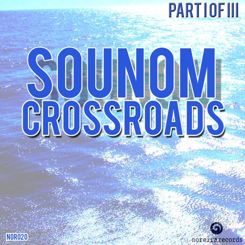 Preview SOUNOM - Crossroads 1/3 ( SOUNOM - Maria Mix + Barbaros- Istanbul Rising Remix) Noreira Rec.