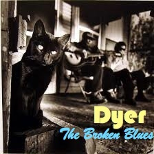 Dyer - The Broken Blues (Swamp Fever)