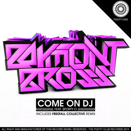 Baymont Bross Feat Sporty O - Come On Dj (POOTY125D) [OUT NOW ON BEATPORT]