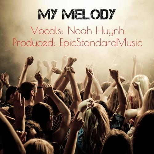 My Melody - Original Pop Single (Noah Huynh and EpicStandardMusic)