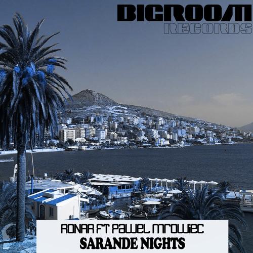 Ronar ft Pawel Mroviec -  Saranda Nights (Original Mix) (Out Now)