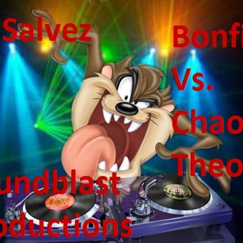 Dj Salvez- Bonfire Vs. Chaos Theory