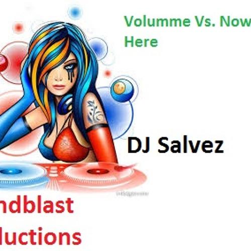 Dj Salvez- Volumme Vs. Now Is Here