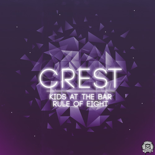Kids At The Bar & Rule Of Eight - Crest (Original Mix)(Preview) *WARPATH GROUP*