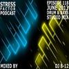 Stress Factor Podcast 118 - DJ B-12 - June 2013 Drum and Bass Studio Mix