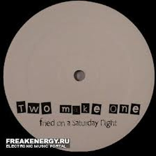 Two Make One ( MYSL ) - Fried On A Saturday Night - ( FREE 320 download )