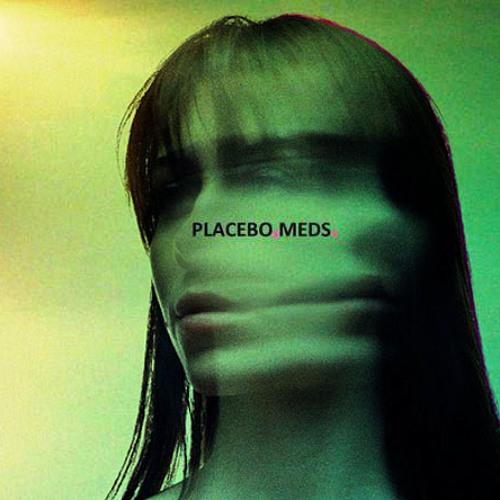 Meds - Placebo Remix