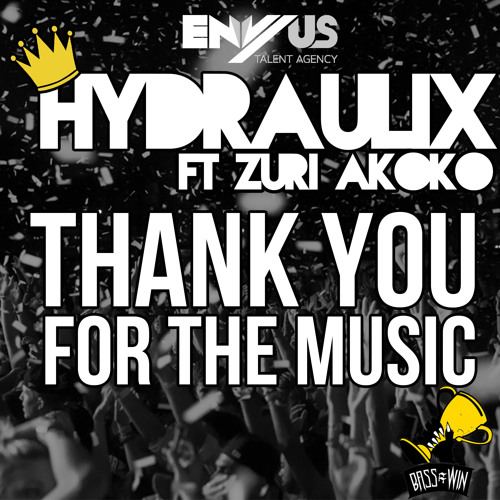Hydraulix ft Zuri Akoko - Thank You For The Music (OUT NOW ON BASS=WIN)