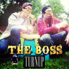Download TURNUP - THE BOSS [CLICK