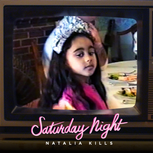 "Natalia Kills - ""Saturday Night"""