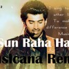 Sun Raha Hai - A2 - Musicana Remix ( Untagged )