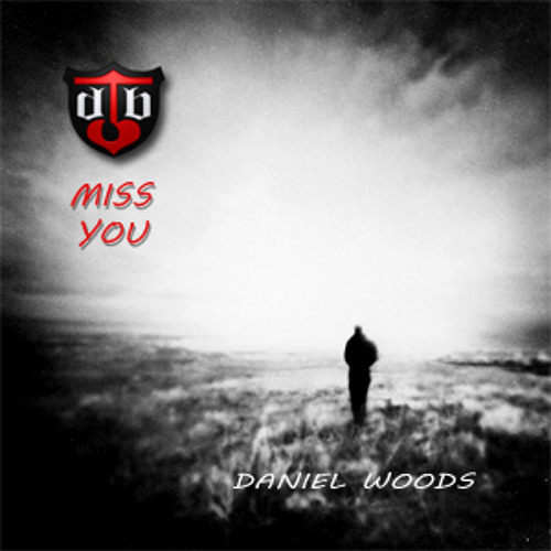 Daniel Woods - Miss You (Original Mix)