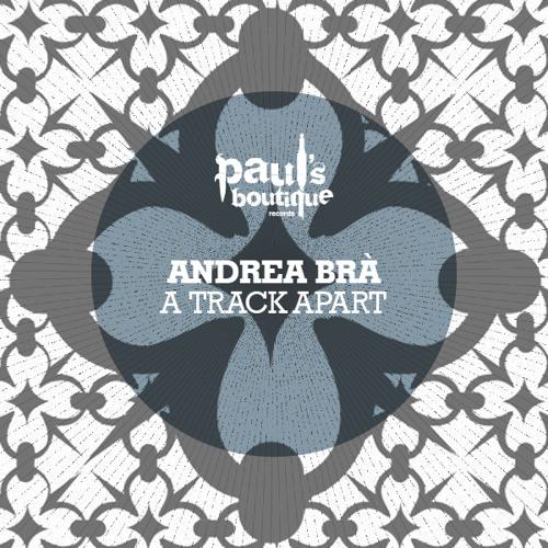 Andrea Bra - A Track Apart 2 (Original Mix) PSB042 SNIP