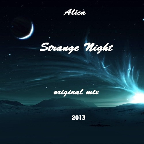 Alica - Strange Night (original mix) [UNSIGNED]