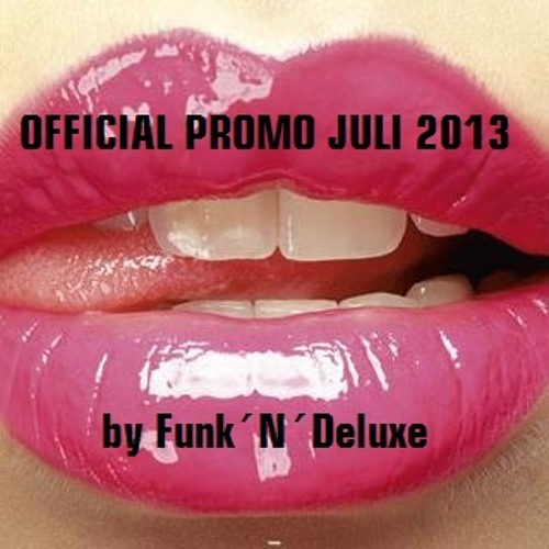 FUNK´N´DELUXE // OFFICIAL PROMO JULI 2013