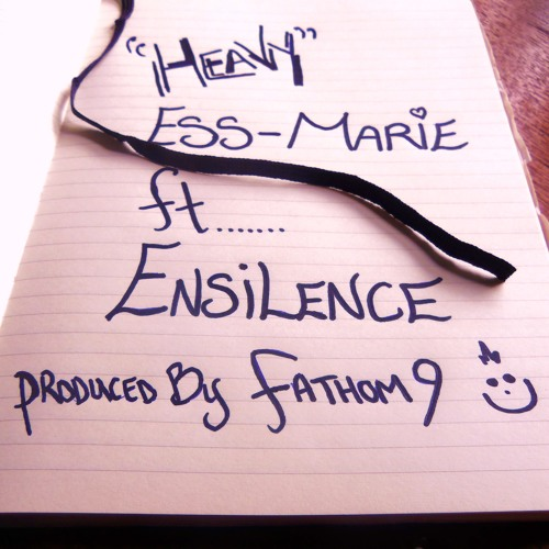 Ess-Marie-Heavy ft Ensilence (Prod. by Fathom 9)
